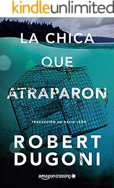 La chica que atraparon (Tracy Crosswhite nº 4) (Spanish Edition)