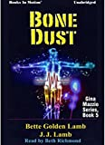 img - for BONE DUST by Bette Golden Lamb and J.J. Lamb, (Unabridged CD) (Gina Mazzio Series, Book 5), Read by Beth Richmond book / textbook / text book