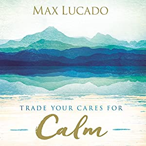 Trade Your Cares for Calm Audiobook
