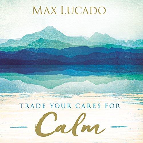 Trade Your Cares for Calm cover