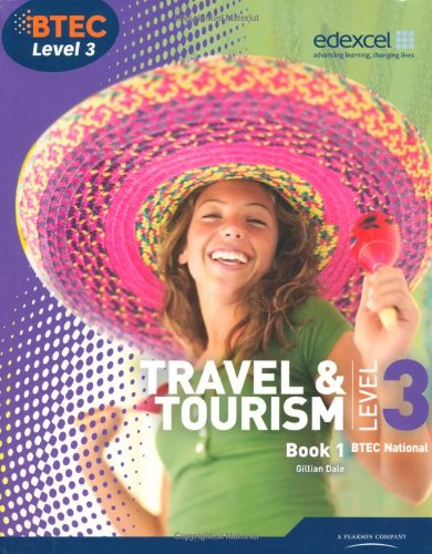 (BTEC Level 3 National Travel and Tourism Student Book 1 (Level 3 BTEC National Travel and Tourism))