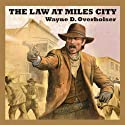 The Law at Miles City Audiobook by Wayne D. Overholser Narrated by Jeff Harding