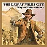 The Law at Miles City   Wayne D. Overholser