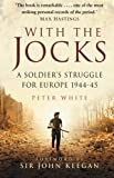 With the Jocks: A Soldier's Struggle for Europe 1944-45