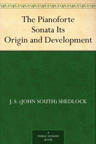 The Pianoforte Sonata Its Origin and Development