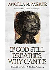 If God Still Breathes, Why Can't I?: Black Lives Matter and Biblical Authority