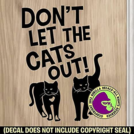 Amazon.com: No deje que el Gatos Out Puerta Delantera signo ...