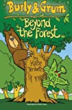 Download Burly & Grum - Beyond the Forest (The Burly & Grum Tales) (Volume 1) in PDF ePUB Free Online
