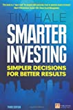 Smarter Investing: Simpler Decisions for Better Results (Financial Times Series) by Tim Hale (2013-10-10)