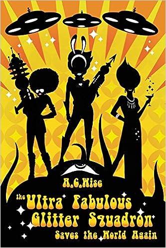 Télécharger des ebooks gratuits ipod The Ultra Fabulous Glitter Squadron Saves The World Again (Littérature Française) PDF FB2