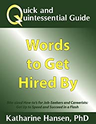 Quick and Quintessential Guide: Words to Get Hired By (Quick and Quintessential Guides Book 3)