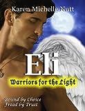 Eli: Warriors for the Light (Fallen Angels Book 1)