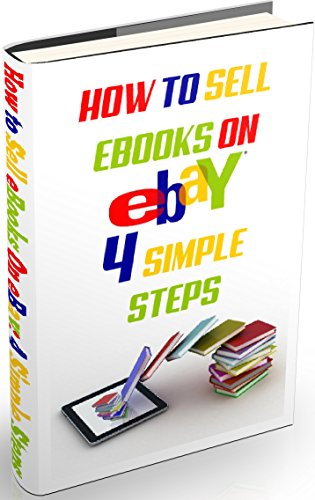 Amazon.com: HOW TO SELL EBOOKS ON EBAY: 4 Simple Steps: Selling eBooks on eBay is possible and simple! eBook: Raisen Espinosa: Kindle Store