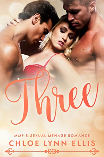 Three: MMF Bisexual Menage Romance