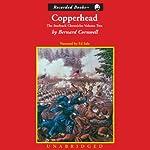 Copperhead: Ball's Bluff, 1862: The Nathaniel Starbuck Chronicles, Book 2 | Bernard Cornwell
