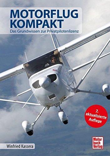 Motorflug Kompakt  Das Grundwissen Zur Privatpilotenlizenz  7. Aufl.