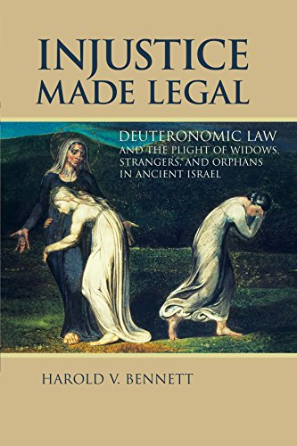 Injustice made Legal: Deuteronomic Law and the Plight of Widows, Strangers, and Orphans in Ancient Israel (Bible in Its World (Paperback))