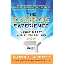 The Zappos Experience: 5 Principles to Inspire, Engage, and WOW (Business Books)