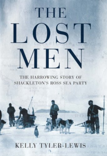 The Lost Men: Shackleton's Ross Sea Party