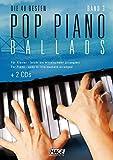 Pop Piano Ballads 3 + 2 CDs: Die 40 besten Pop Piano Ballads - leicht bis mittelschwer arrangiert