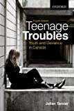 img - for Teenage Troubles: Youth and Deviance in Canada book / textbook / text book