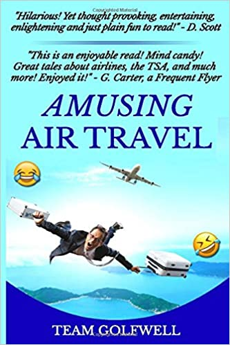 The Amusing Air Travel by Team Golfwell travel product recommended by Bruce Miller on Lifney.