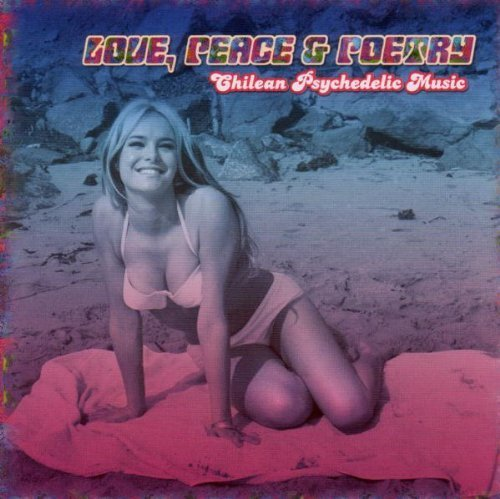 Love, Peace & Poetry: Chilean Psychedelic Music by Love Peace & Poetry-Chilean Psychedelic Music (2008-05-27) by