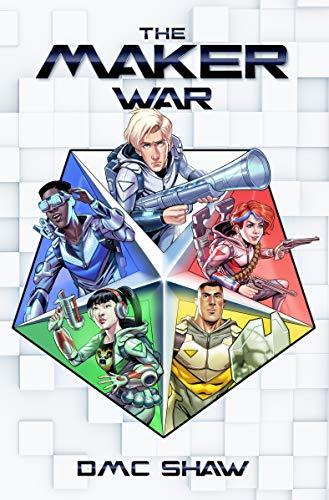The Maker War by [Shaw, D. M. C.]