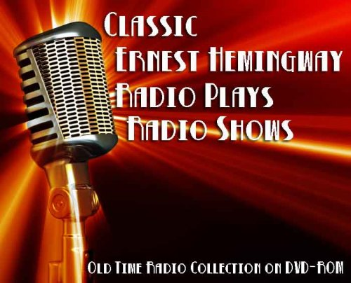 5 Classic Ernest Hemingway Radio Plays Old Time Radio Broadcasts on DVD (Arturo Fuente Short)