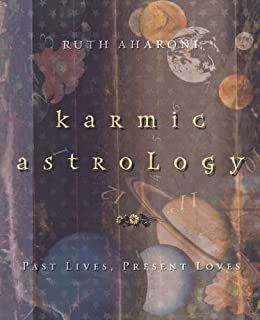 Karmic Astrology: Past Lives, Present Loves by [Aharoni, Ruth]