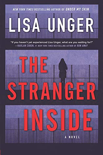 The Stranger Inside: A Novel by [Unger, Lisa]