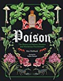 Poison: The History of Potions, Powders and