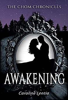Awakening (The Chom Chronicles Book 1) (English Edition) de [Lentia, Caroline]