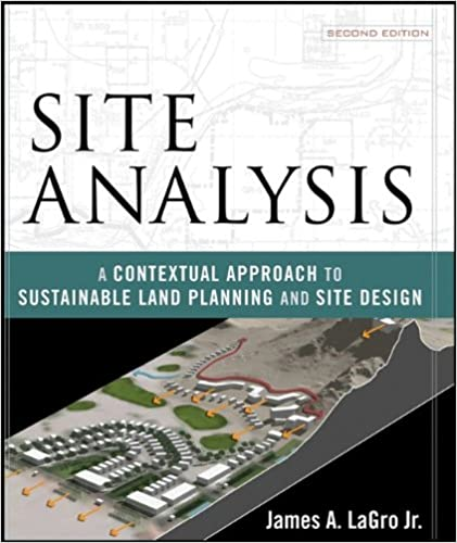 Site analysis a contextual approach to sustainable land planning site analysis a contextual approach to sustainable land planning and site design 2nd edition fandeluxe Gallery
