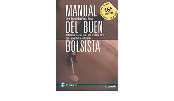 Manual del buen bolsista: José Antonio Fernández Hódar: 9788420568652: Amazon.com: Books
