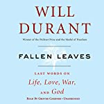 Fallen Leaves: Last Words on Life, Love, War & God | Will Durant