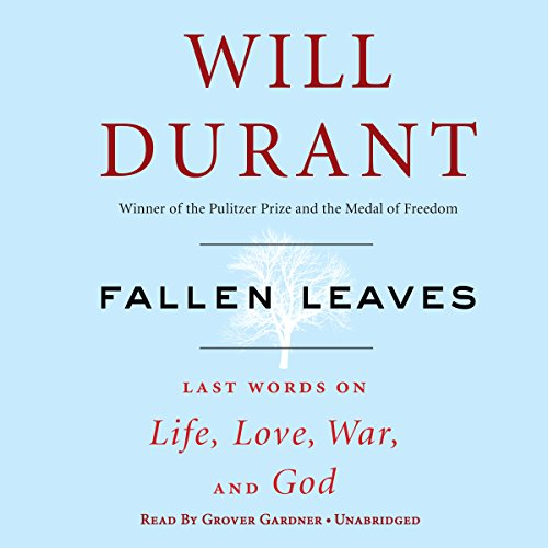 Fallen Leaves: Last Words on Life, Love, War & God by Blackstone Audio, Inc.