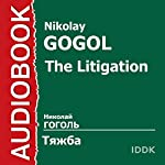 The Litigation [Russian Edition] | Nikolay Gogol