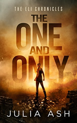 The One and Only (The ELI Chronicles Book 1) by [Ash, Julia]