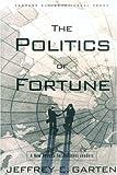 The Politics of Fortune, Jeffrey E. Garten, 1578518784
