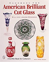 Handbook for American Brilliant Cut Glass (Schiffer Book for Collectors with Price Guide) by Bill Boggess (2001-07-01)
