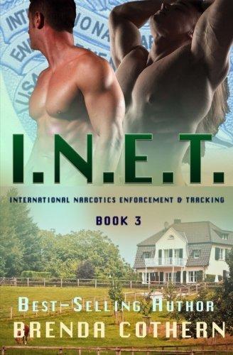 I.N.E.T. 3: International Narcotics Enforcement & Tracking (Volume 3) ebook