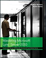 Mastering Microsoft Lync Server 2010 Front Cover