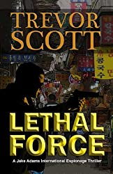 Lethal Force (A Jake Adams International Espionage Thriller Series Book 9)