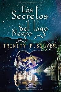 Los secretos del Lago Negro by Trinity P. Silver (2015-09-14