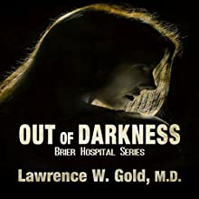 Out of Darkness: Brier Hospital Audiobook by Lawrence W. Gold, M.D. Narrated by Leigh Townes