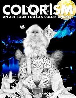 Colorism Animals An Art Book You Can Color Edward O Ramos 9781978026773 Amazon Books