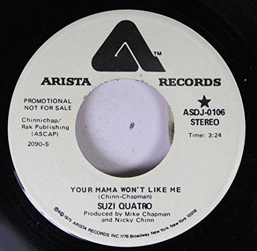 (SUZI QUATRO 45 RPM YOUR MAMA WON'T LIKE ME / YOUR MAMA WON'T LIKE ME )