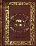 E. R. Burroughs: A Princess of Mars (Barsoom #1)
