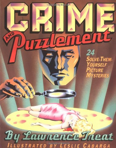 Crime And Puzzlement: 24 Solve-them-yourself Picture Mysteries (Bk ...